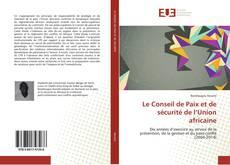 Bookcover of Le Conseil de Paix et de sécurité de l'Union africaine