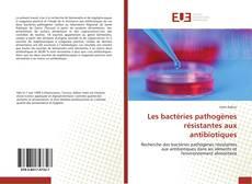 Capa do livro de Les bactéries pathogènes résistantes aux antibiotiques