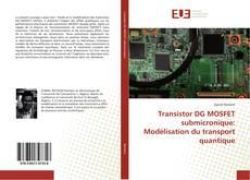 Bookcover of Transistor DG MOSFET submicronique: Modélisation du transport quantique