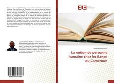 Portada del libro de La notion de personne humaine chez les Banen du Cameroun