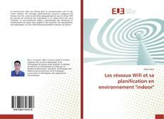 """Bookcover of Les réseaux Wifi et sa planification en environnement """"indoor"""""""
