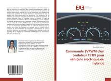 Commande SVPWM d'un onduleur TSTPI pour véhicule électrique ou hybride kitap kapağı
