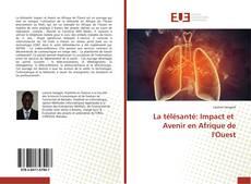 Bookcover of La télésanté: Impact et Avenir en Afrique de l'Ouest