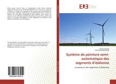 Bookcover of Système de peinture semi-automatique des segments d'éolienne