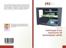 Bookcover of Interfaçage d'une imprimante 3D (prototypage rapide)