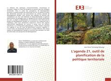 Bookcover of L'agenda 21, outil de planification de la politique territoriale