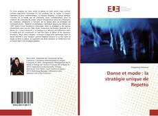 Bookcover of Danse et mode : la stratégie unique de Repetto