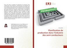 Planification de production dans l'industrie des semi-conducteurs kitap kapağı