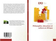 Couverture de Philosophie, éducation et culture en Afrique