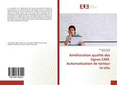 Capa do livro de Amélioration qualité des lignes CMS: Automatisation de testeur in-situ