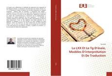Portada del libro de La LXX Et Le Tg D'ésaïe, Modèles D'interprétation Et De Traduction