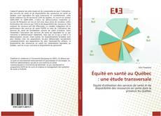Bookcover of Équité en santé au Québec : une étude transversale