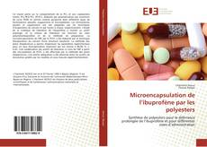 Microencapsulation de l'ibuprofène par les polyesters kitap kapağı
