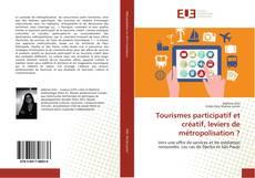 Bookcover of Tourismes participatif et créatif, leviers de métropolisation ?