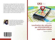 Localisation des véhicules par GPS/GSM/GPRS et application mobile的封面