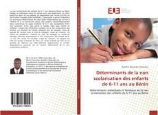 Bookcover of Déterminants de la non scolarisation des enfants de 6-11 ans au Bénin