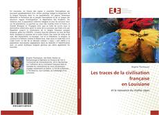 Bookcover of Les traces de la civilisation française en Louisiane