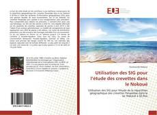 Couverture de Utilisation des SIG pour l'étude des crevettes dans le Nokoué