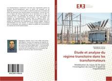 Étude et analyse du régime transitoire dans les transformateurs kitap kapağı