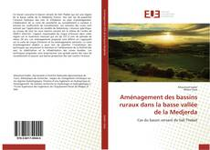 Aménagement des bassins ruraux dans la basse vallée de la Medjerda的封面
