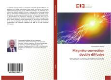 Bookcover of Magnéto-convection double diffusive