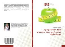 Portada del libro de La préparation de la grossesse pour les femmes diabétiques