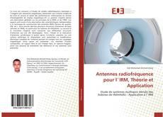 Couverture de Antennes radiofréquence pour l`IRM, Théorie et Application
