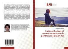 Capa do livro de Eglise catholique et environnement sous le pontificat de Benoît XVI