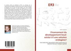 Couverture de Financement du développement local: existe-t-il une solution endogène?