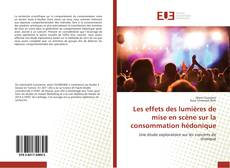 Обложка Les effets des lumières de mise en scène sur la consommation hédonique
