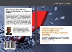 Bookcover of Influencing Factors of Human Resource Management to Corporate Strategy