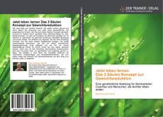 Bookcover of Jetzt leben lernen  Das 3 Säulen Konzept zur Gewichtsreduktion