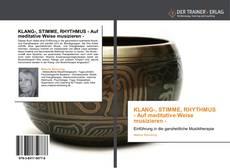 Copertina di KLANG-, STIMME, RHYTHMUS  - Auf meditative Weise musizieren -
