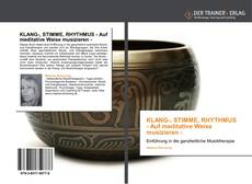 Couverture de KLANG-, STIMME, RHYTHMUS  - Auf meditative Weise musizieren -