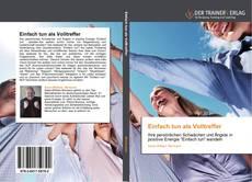 Capa do livro de Einfach tun als Volltreffer