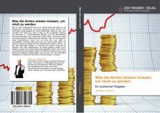 Buchcover von Was die Armen wissen müssen, um reich zu werden