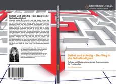 Bookcover of Selbst und ständig – Der Weg in die Selbständigkeit
