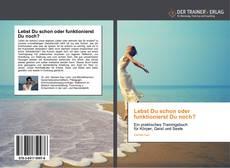 Bookcover of Lebst Du schon oder funktionierst Du noch?
