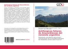 Portada del libro de Antifúngicos foliares de Anacardiáceas del noroeste argentino