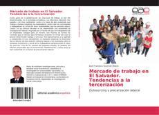 Bookcover of Mercado de trabajo en El Salvador. Tendencias a la tercerización