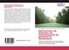 Обложка Aplicaciones de Soportes de Cromatografía de Afinidad en Metalomica