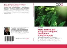 Bookcover of Flora Nativa del Parque Ecológico Chilibulo - Huayrapungo