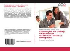 Bookcover of Estrategias de trabajo colaborativo utilizando Twitter y wikispaces