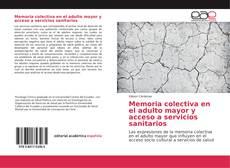 Portada del libro de Memoria colectiva en el adulto mayor y acceso a servicios sanitarios