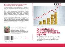 Copertina di Perspectivas de microfinanciamiento municipal al inicio del siglo XXI