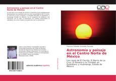Astronomía y paisaje en el Centro Norte de México