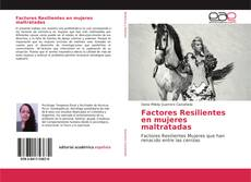 Bookcover of Factores Resilientes en mujeres maltratadas