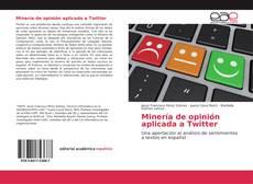 Minería de opinión aplicada a Twitter kitap kapağı