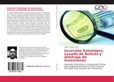 Обложка Inversión Extranjera, Lavado de Activos y Arbitraje de Inversiones