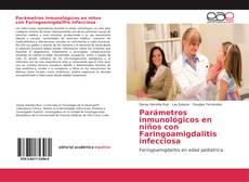 Parámetros inmunológicos en niños con Faringoamigdalitis infecciosa